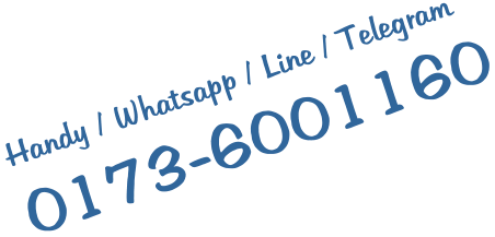 Handy / Whatsapp / Line / Telegram 0173-6001160